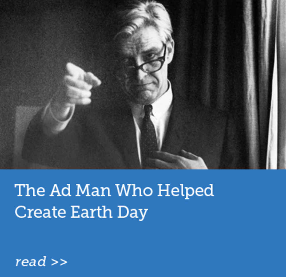The Ad Man Who Helped Create Earth Day