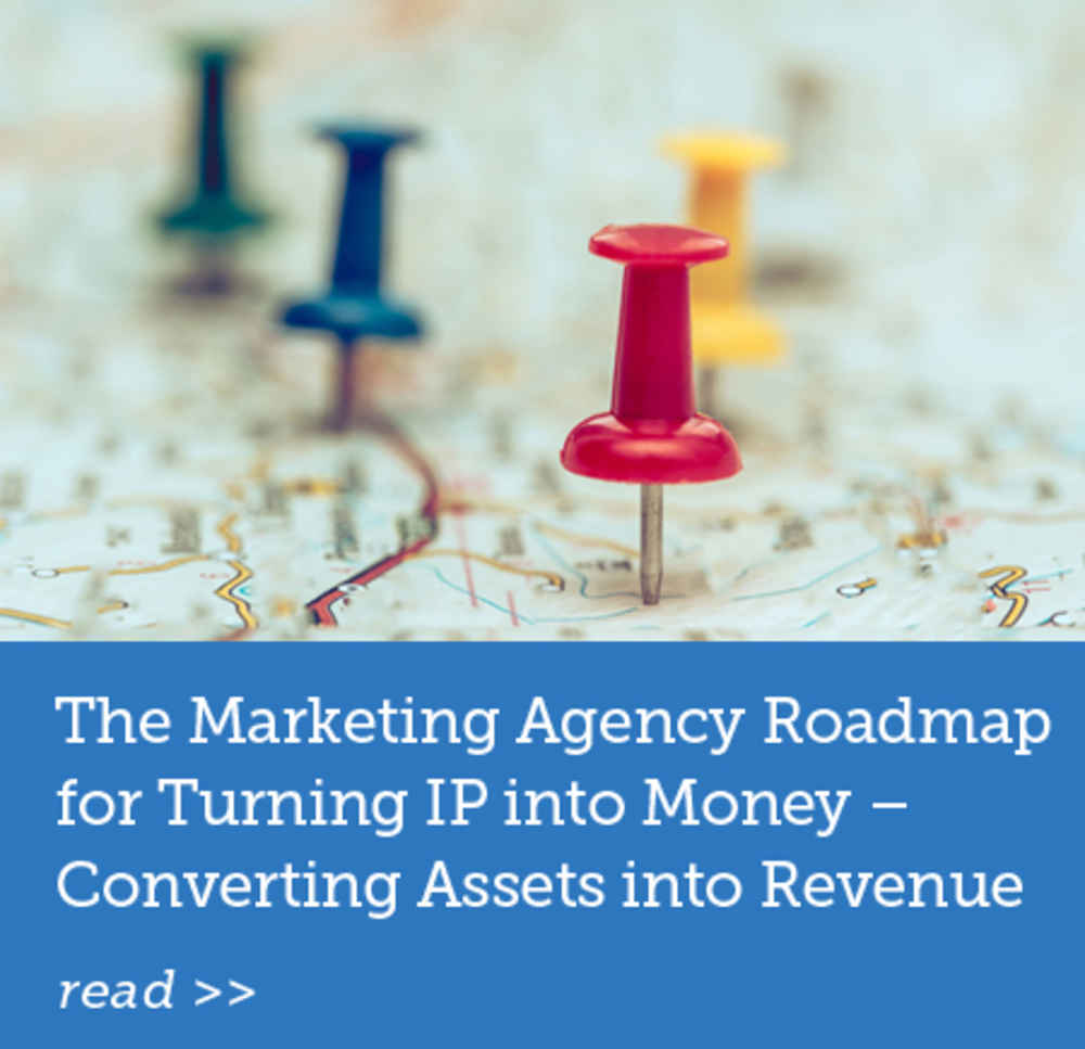The Agency Roadmap for Turning IP into Money