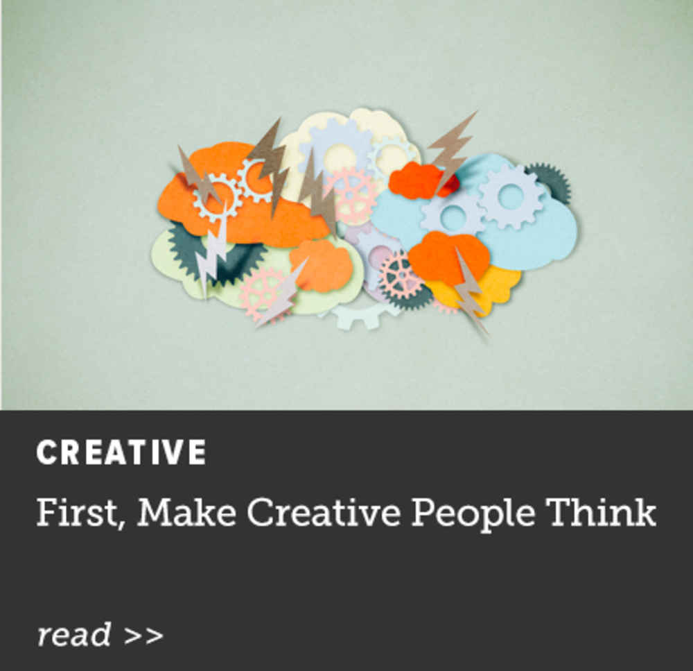 First, Make Creative People Think