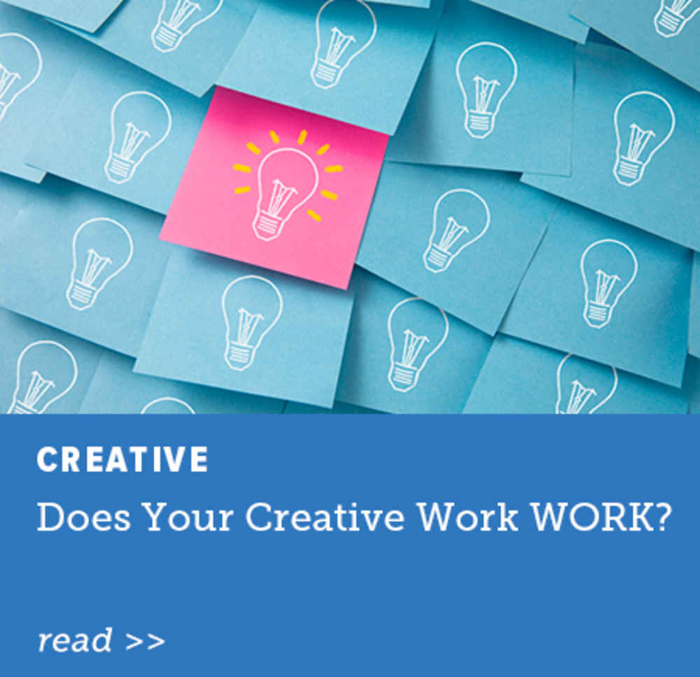 Does Your Creative Work WORK?