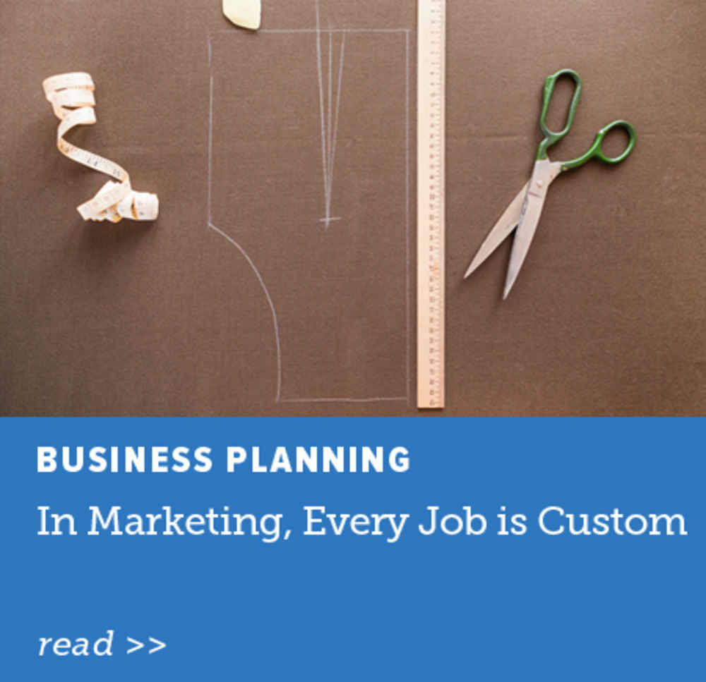 In Marketing, Every Job is Custom