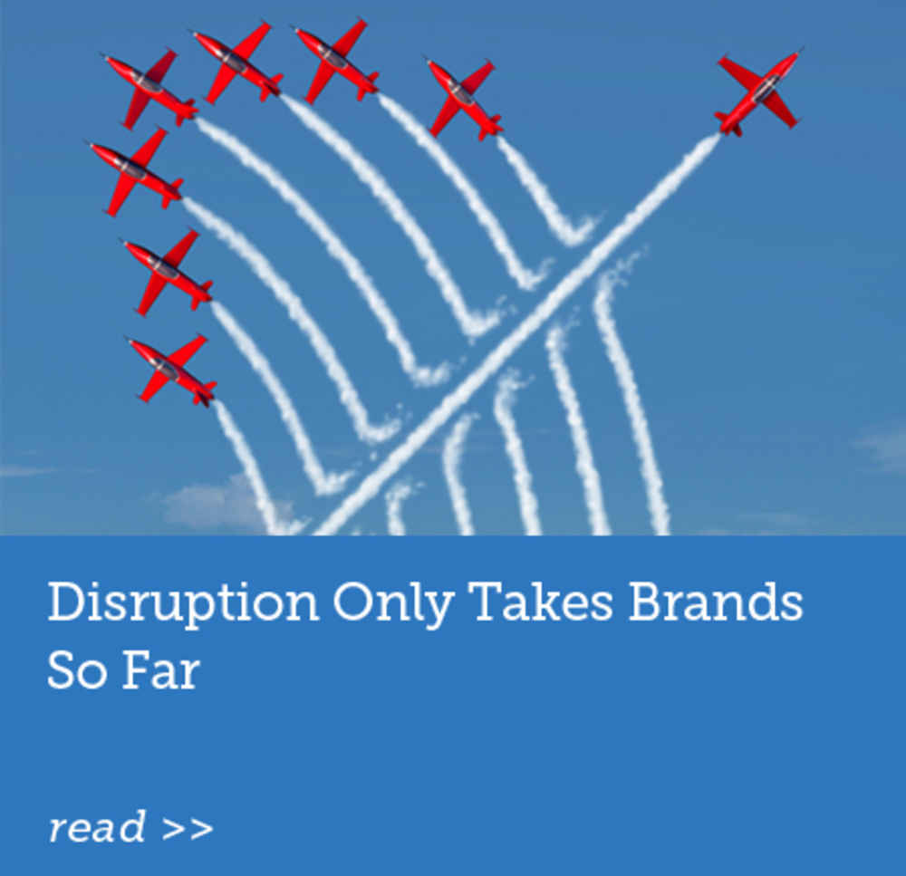 Disruption Only Takes Brands So Far