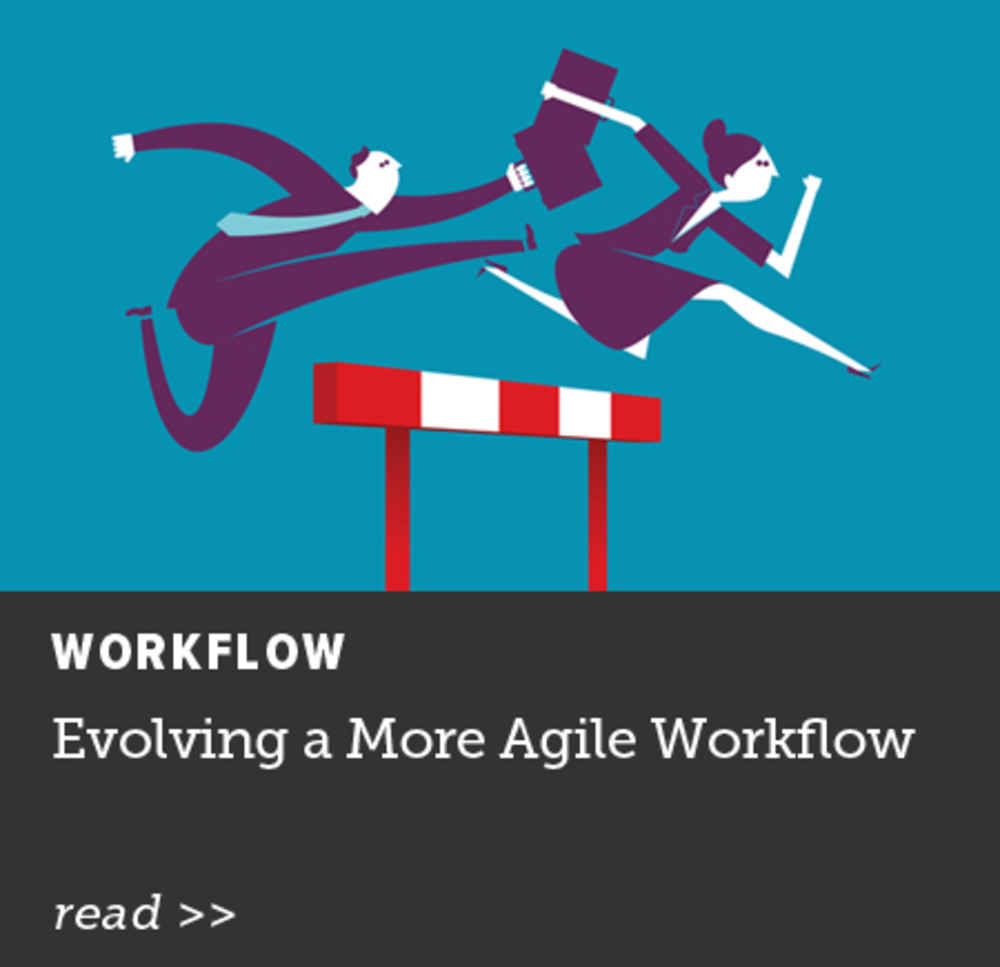 Evolving a More Agile Workflow
