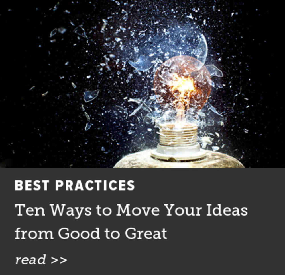 Ten Ways to Move Your Ideas from Good to Great