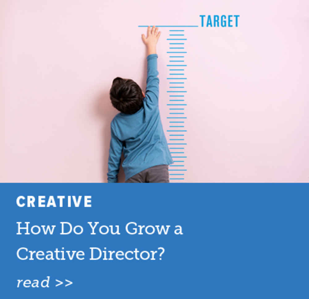 How Do You Grow a Creative Director?