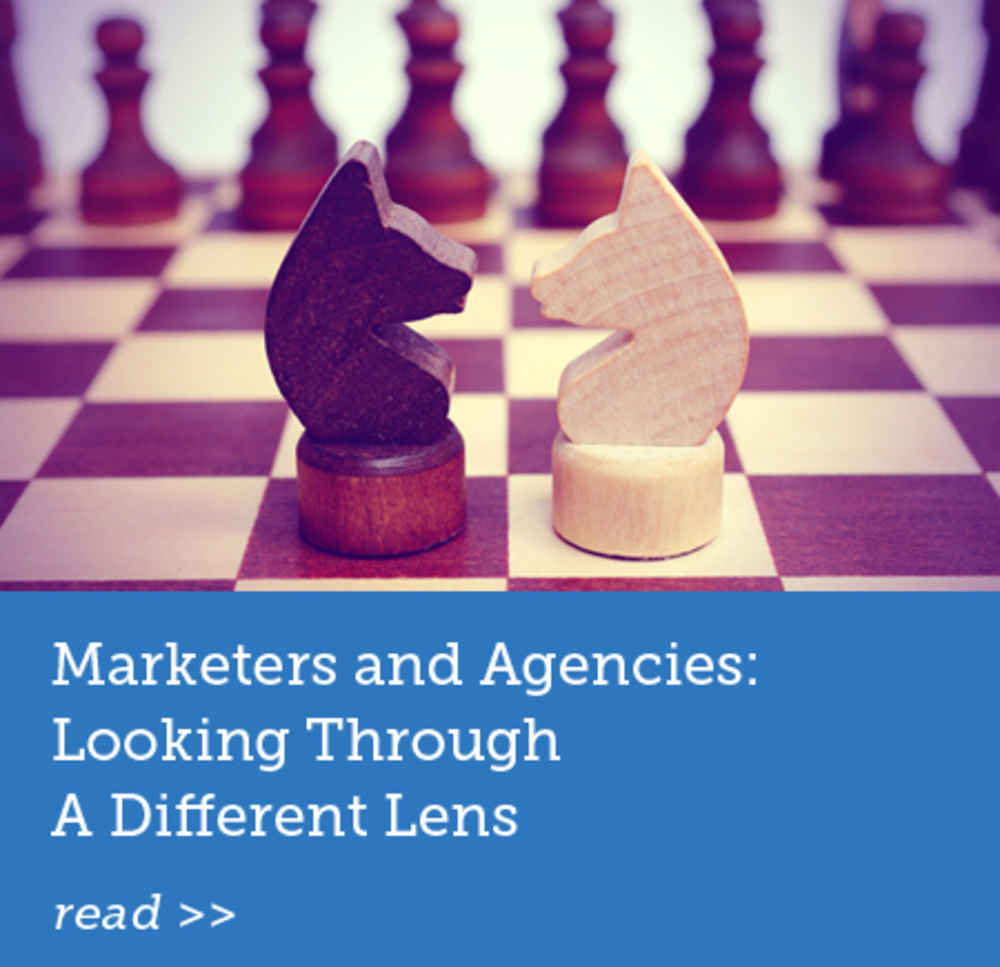 Marketers and Agencies: Looking Through a Different Lens
