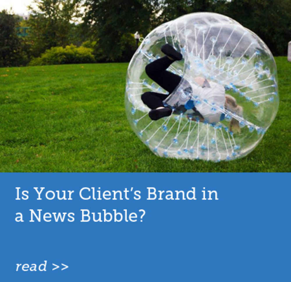 Is Your Client's Brand in a News Bubbles?