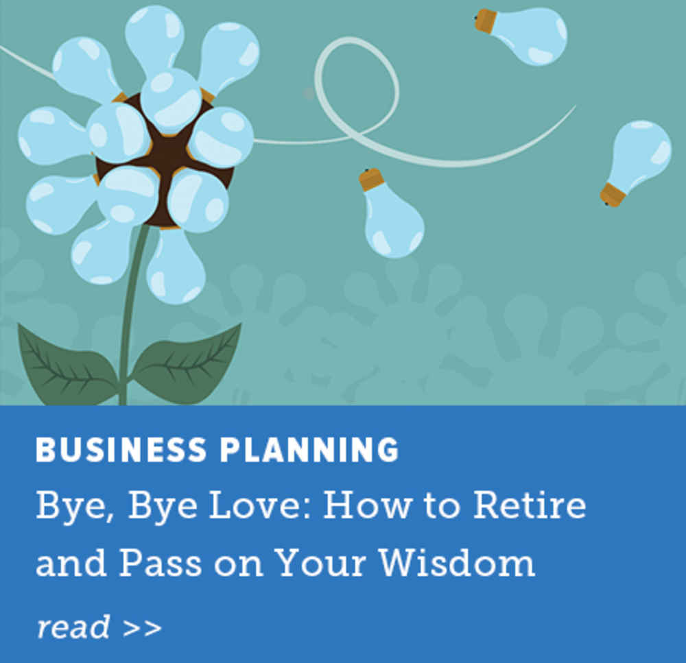 Bye, Bye Love: How to Retire and Pass on Your Wisdom
