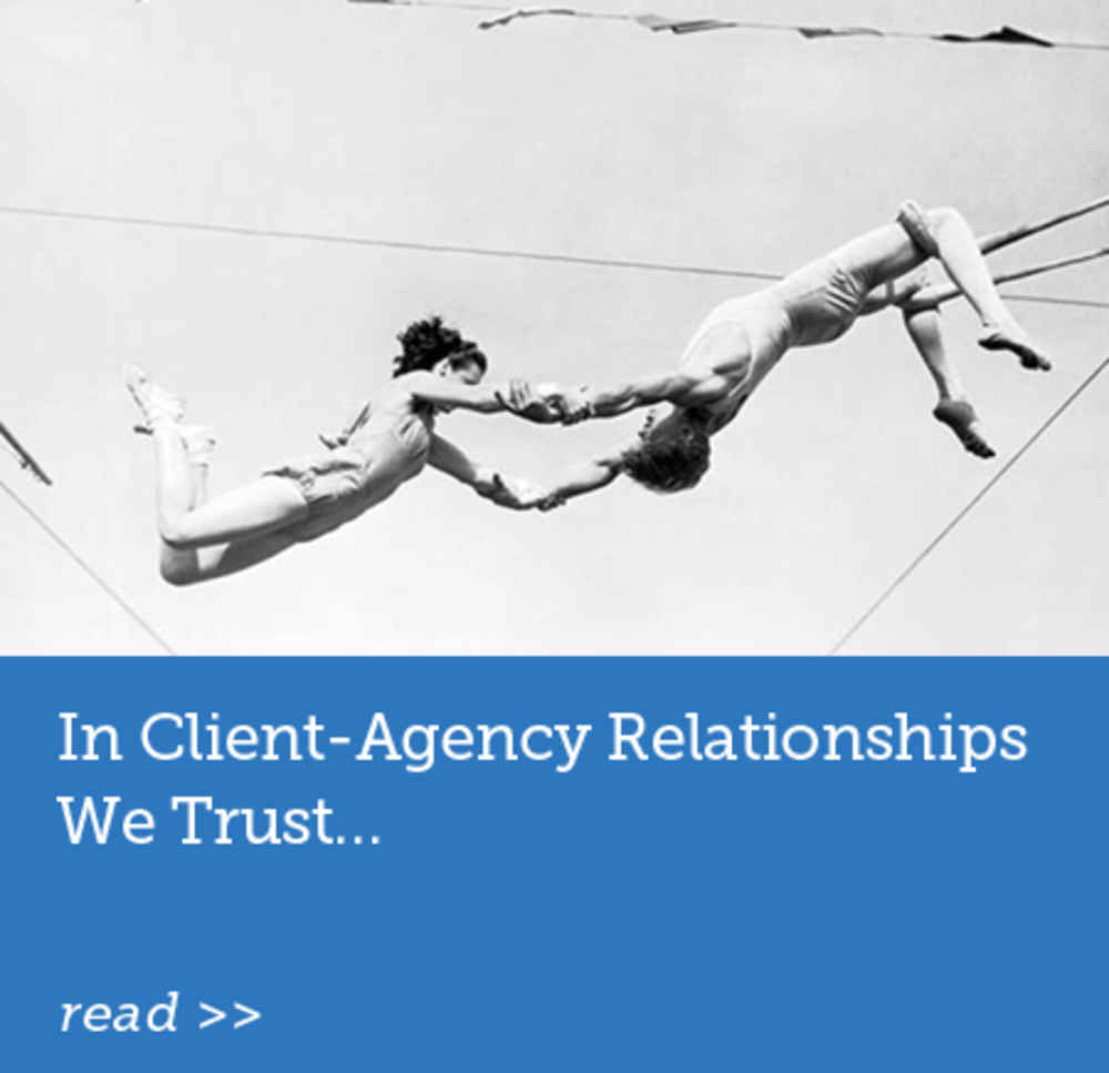 In Client-Agency Relationships We Trust...