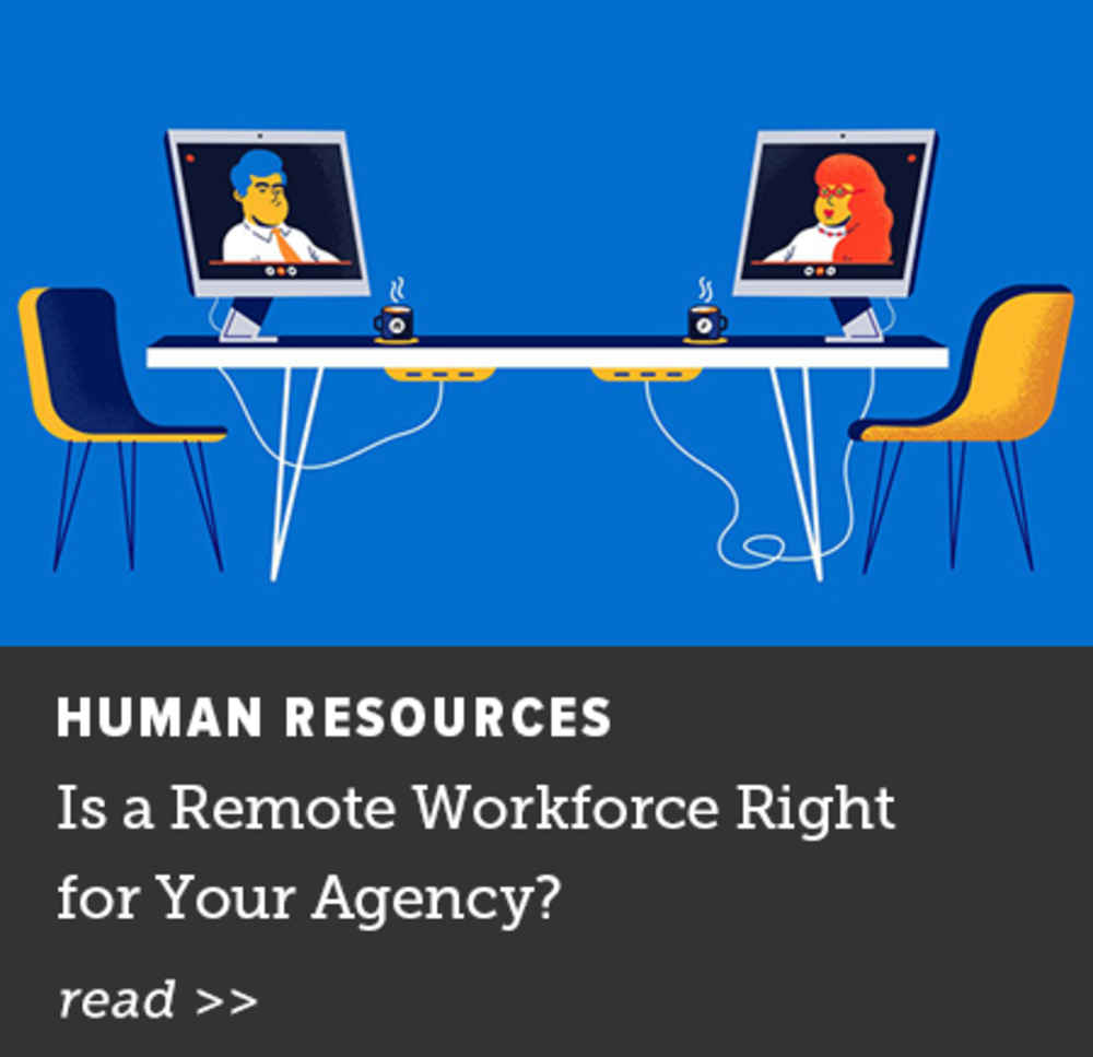 Is a Remote Workforce Right for Your Agency?
