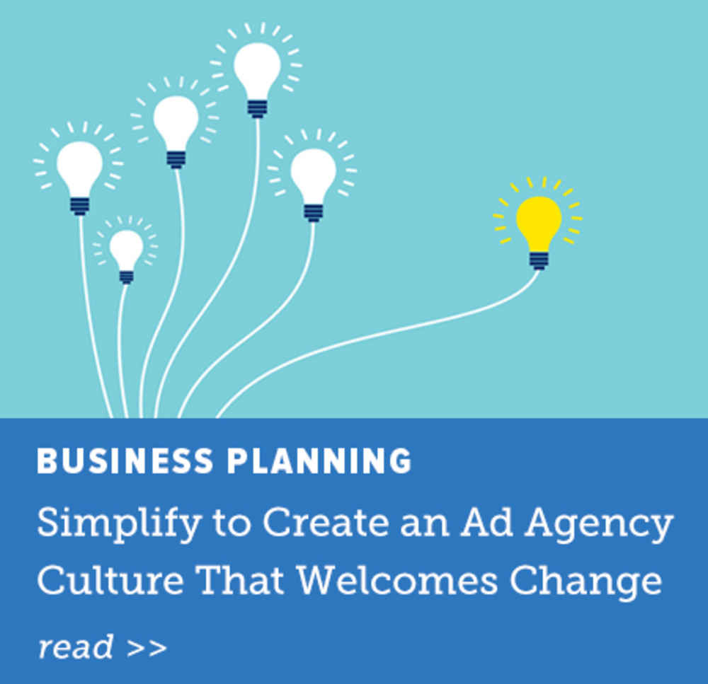 Simplify to Create an Ad Agency Culture That Welcomes Change