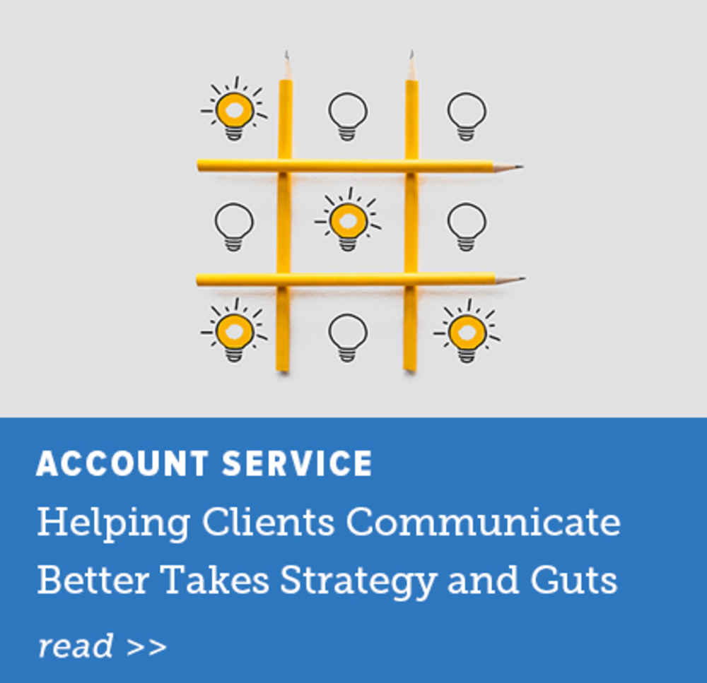 Helping Clients Communicate Better Takes Strategy and Guts