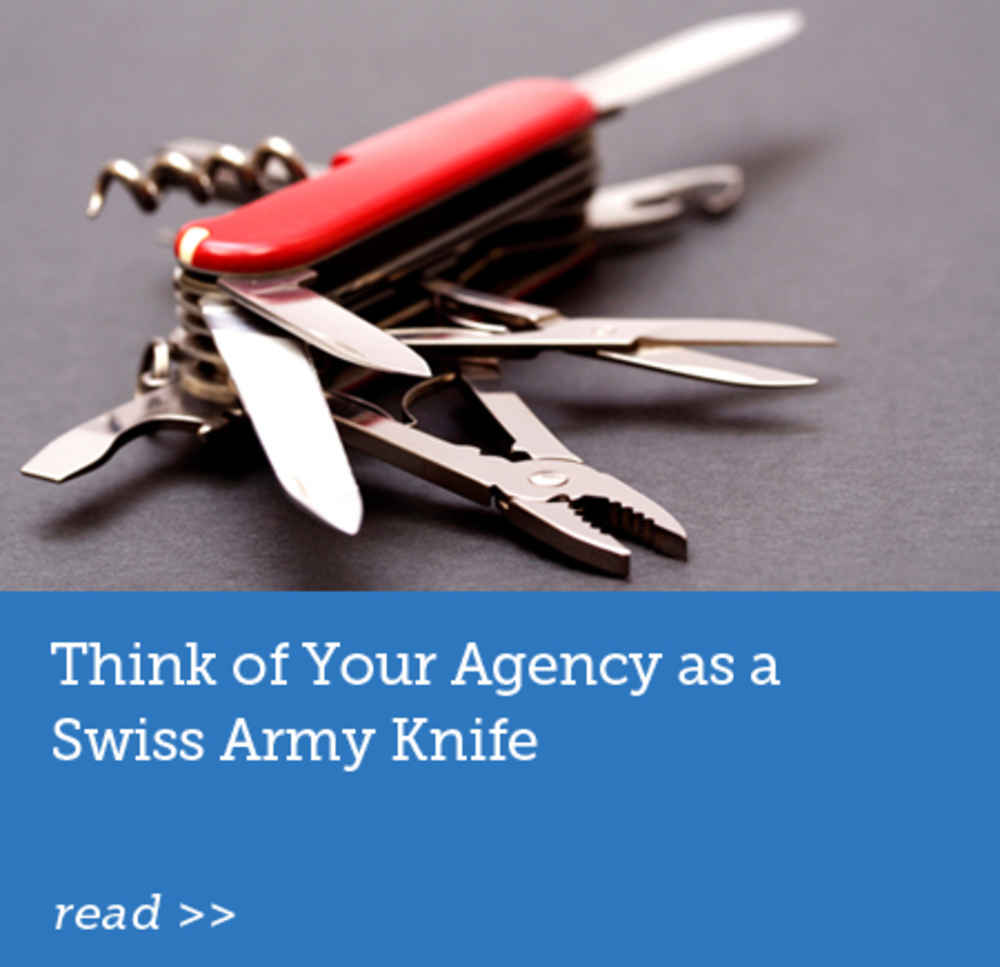 Think of Your Agency as a Swiss Army Knife