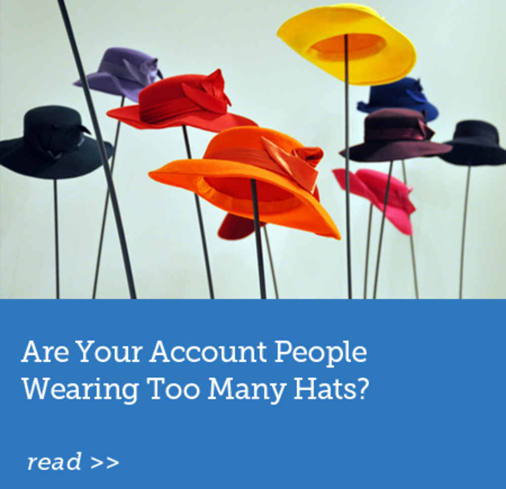 Are Your Account People Wearing Too Many Hats?
