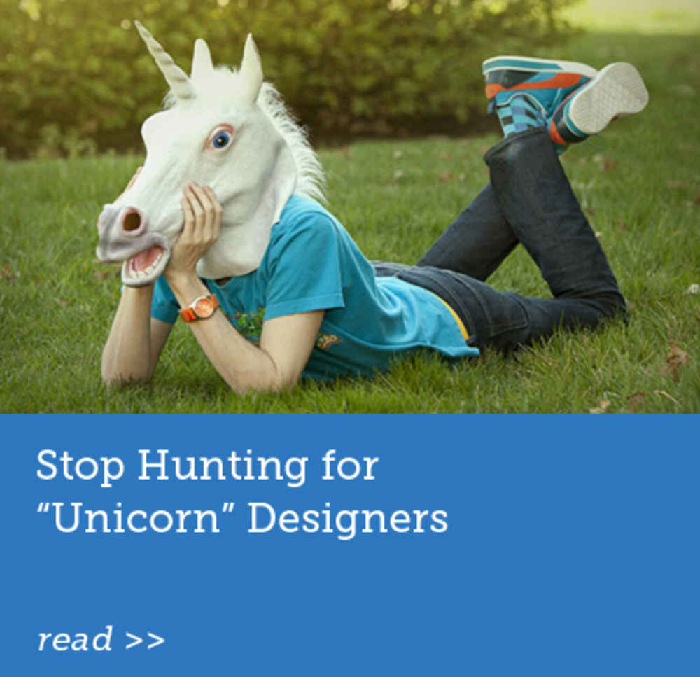 Stop Hunting for Unicorn Designers